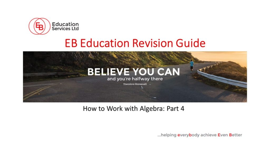How to Work with Algebra: Part 4